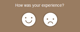 "Screenshot of ""how was your experience"" with a choice of a smiley face or an unhappy face"